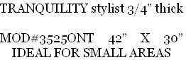 "TRANQUILITY stylist 3/4"" thick